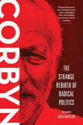 Corbyn. The Strange Rebirth of Radical Politics