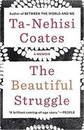 The Beautiful Struggle. A Memoir
