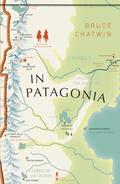 In Patagonia - Chatwin, Bruce