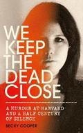 We keep the dead close - Cooper, Becky
