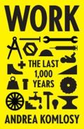 Work. The Last 1000 Years - Komlosy, Andrea