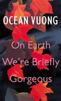 On Earh We Are Briefly Gorgeous - Vuong, Ocean