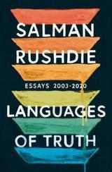Languages of Truth - Rushdie, Salman