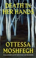 Death in her hands - Moshfegh, Ottessa