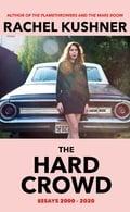The hard crowd - Kushner, Rachel