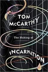 The making of incarnation - McCarthy, Tom