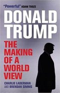 Donald Trump. The Making of a World View