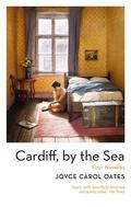 Cardiff by the sea - Oates, Joyce Carol