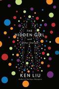 The Hidden Girl And Other Stories - Liu, Ken