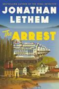 The Arrest - Lethem, Jonathan