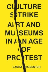 Culture Strike : Art and Museums in an Age of Protest - Raicovich, Laura