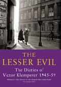 The Lesser Evil. The Diaries of Victor Klemperer 1945-59