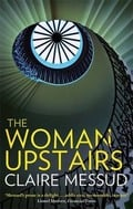 The Woman Upstairs - Messud, Claire