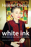 White Ink. Interviews on Sex, Text and Politics