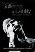 Suffering as Identity: The Jewish Paradigm