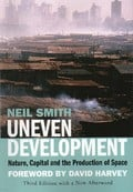 Uneven development. Nature, capital and the production of space