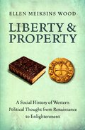 Liberty and Property: A Social History of Western Political Thoug