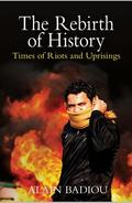The Rebirth of History. Times of Riots and Uprisings