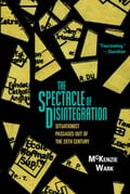 The Spectacle of Disintegration. Situationist Passages Out Of The