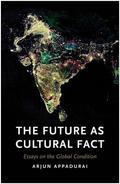 The Future As Cultural Fact. Essays on the Global Condition