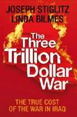 The Three Trillion Dollar War. The True Cost of the Iraq Conflict