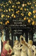 The Land Where Lemons Grow: The Story of Italy and its Citrus Fru