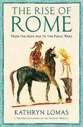 The Rise of Rome. From the Iron Agen to the Punic Wars - Lomas, Kathryn
