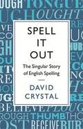 Spell it Out: The Story of English Spelling