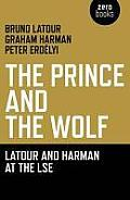 The Prince and the Wolf: Latour and Harman at the LSE