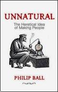 Unnatural. The heretical idea of making people