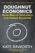 Doughnut Economics: Seven Ways to Think Like a 21st-Century Econo
