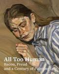 All Too Human: Bacon, Freud and a Century of Painting Life -