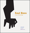 Saul Bass. A Life in Film and Design -