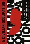 A Civilian Occupation : The Politics of Israeli Architecture