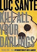 Kill All Your Darlings: Pieces 1990 - 2005
