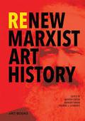 Renew Marxist Art History -
