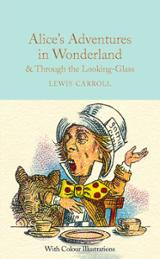 Alice Adventures in Wonderland and through the Looking Grlass
