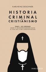 HISTORIA CRIMINAL DEL CRISTIANISMO TOMO I - Deschner, Karlheinz