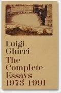 The Complete Essays - Ghirri, Luigi