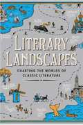 Literary Landscapes : Charting the Real-Life Settings of the Worl - Sutherland, John