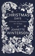 Christmas Days: 12 Stories and 12 Recipes