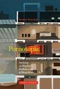 Pornotopia. An Essay on Playboy´s Architecture and Biopolitics