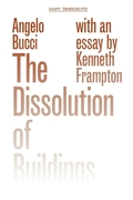 The Dissolution of Buildings - Bucci, Angelo