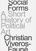 Social Forms. A short History of Political Art