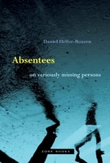 Absentees: On Variously Missing Persons - Heller-Roazen, Daniel
