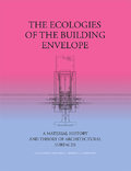 The Ecologies of the Building Envelopes. A material history and t -
