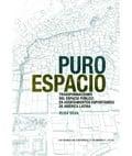 Puro Espacio. Transformaciones del espacio público en asentamient - AAVV