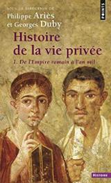 Histoire de la vie privée, 1: De l´Empire romain à l´an mil