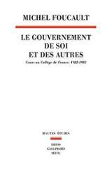 Le gouvernement de soi et des autres: cours au Collège de France,
