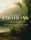 Histoire des émotions; Volume 2, Des Lumières à la fin du XIXe si